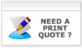Need a Print Quote ?
